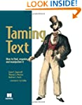 Taming Text: How to Find, Organize, a...