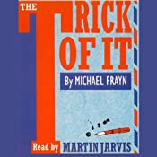 The Trick of It | [Michael Frayn]