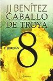 Jordán. Caballo de Troya 8 (Biblioteca J. J. Benítez)