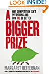 A Bigger Prize: Why Competition isn't...