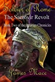 Soldier of Rome: The Sacrovir Revolt (The Artorian Chronicles Book 2) (English Edition)