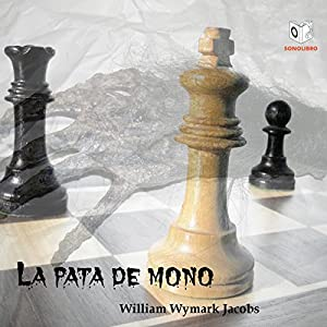 La Pata de Mono [The Monkey's Paw] Audiobook