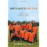 Outcasts United: A Refugee Team, an American Town ~ Warren St. John
