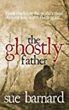 img - for The Ghostly Father by Sue Barnard (2014-01-08) book / textbook / text book