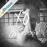 The Overdose [Explicit]