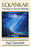 img - for ECKANKAR--The Key to Secret Worlds book / textbook / text book