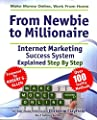 [(Make Money Online. Work from Home. From Newbie to Millionaire. An Internet Marketing Success System Explained in Easy Steps by Self Made Millionaire. Affiliate Marketing Covered.)] [By (author) Christine Clayfield] published on (May, 2012)