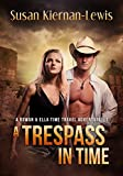 A Trespass in Time (The Rowan & Ella Time Travel Adventure Series Book 1)