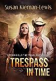 A Trespass in Time (The Rowan & Ella Time Travel Adventure Series, Book 1)