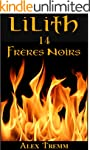 Fr�res Noirs (Lilith t. 14) (French E...