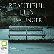 Beautiful Lies (       UNABRIDGED) by Lisa Unger Narrated by Elizabeth Kaye
