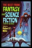 img - for THE BEST FROM FANTASY AND SCIENCE FICTION (10th) (10) Tenth Series: Double Double Toil and Trouble; Interbalcne; A Divvil with the Women; Man Overboard; Nikita Eisenhower Jones; Mine Own Ways; The Rainbow Gold; Crazy Maro; Something; Dreams of Ivy book / textbook / text book