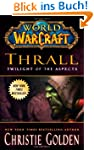 World of Warcraft: Thrall: Twilight o...