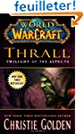 World of Warcraft: Thrall: Twilight o...