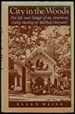 City in the Woods: The Life and Design of an American Camp Meeting on Martha's Vineyard (0195041631) by Weiss, Ellen