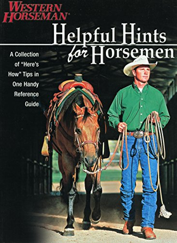Helpful Hints For Horsemen: Dozens Of Handy Tips For The Ranch, Barn, And Tack Room front-21104