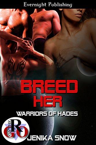 Jenika Snow - Breed Her (Warriors of Hades Book 1)