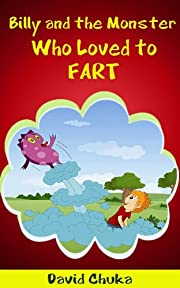 Billy and the Monster Who Loved to Fart - Childrens Joke Books (The Fartastic Adventures of Billy and Monster)