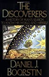 The Discoverers Set: A History of Man's Search to Know His World and Himself (0394402294) by Boorstin, Daniel J.