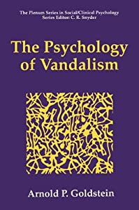 The Psychology of Vandalism (The Springer Series in Social Clinical Psychology)