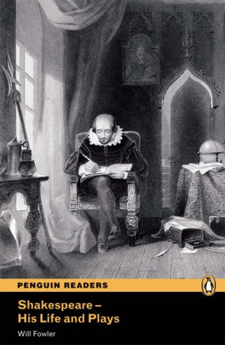 Shakespeare: His Life and Plays: Level 4 (Penguin Readers (Graded Readers))