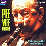 Take Me To The Land Of Jazzby Pee Wee Russell