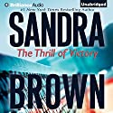 The Thrill of Victory (       UNABRIDGED) by Sandra Brown Narrated by Natalie Ross
