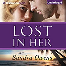 Lost in Her: A K2 Team Novel, Book 4 Audiobook by Sandra Owens Narrated by Mikael Naramore, Amy McFadden