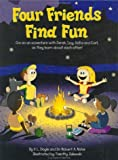Four Friends Find Fun [Hardcover]