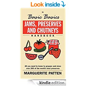 Jams, Preserves and Chutneys (The Basic Basics)