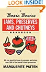 Jams, Preserves and Chutneys (The Bas...