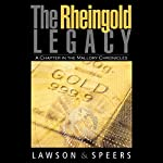 The Rheingold Legacy: A Chapter in the Mallory Chronicles | Howard Lawson,Ron Speers