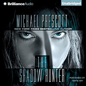 The Shadow Hunter | [Michael Prescott]