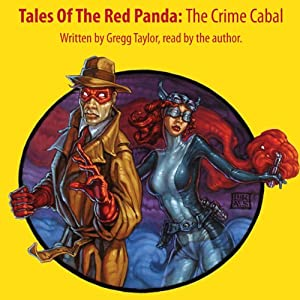 Tales of the Red Panda: The Crime Cabal | [Gregg Taylor]