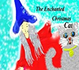 The Enchanted Christmas Cat