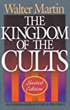 The Kingdom of the Cults/Limited (1556612648) by Walter Ralston Martin
