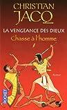 echange, troc Christian Jacq - La vengeance des dieux, Tome 1 : Chasse à l'homme