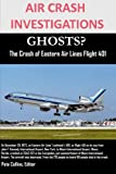 img - for air crash investigations ghosts? the crash of eastern air lines flight 401 book / textbook / text book
