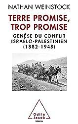 Terre promise, trop promise: Genèse du conflit israélo-palestinien (1882-1948)