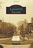 img - for By Lonnie J. Hovey Lafayette Square (Images of America (Arcadia Publishing)) [Paperback] book / textbook / text book