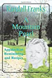 img - for A Mountain Pearl: Appalachian Reminiscing and Recipes book / textbook / text book