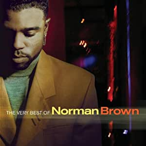 Best of Norman Brown,the Very