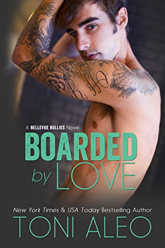 Toni Aleo - Boarded by Love (Bellevue Bullies Series Book 1)