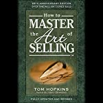 How to Master the Art of Selling | Tom Hopkins