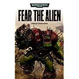 Fear the Alien (Warhammer 40,000 Novels)