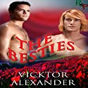 The Besties (       UNABRIDGED) by Vicktor Alexander Narrated by Guy Veryzer