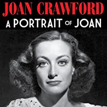A Portrait of Joan: The Autobiography of Joan Crawford Audiobook by Joan Crawford Narrated by Alyssa Bresnahan
