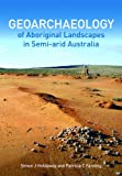 img - for Geoarchaeology of Aboriginal Landscapes in Semi-arid Australia book / textbook / text book