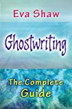 Ghostwriting: The Complete Guide
