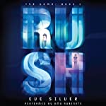 Rush: The Game, Book 1 (       UNABRIDGED) by Eve Silver Narrated by Amy Rubinate